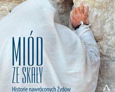 Roy Schoeman – Miód ze skały. Historie nawróconych Żydów
